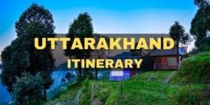 Uttarakhand Itinerary